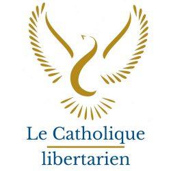 Le Catholique libertarien